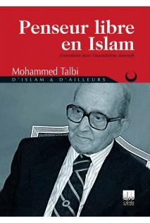 Mohamed Talbi: Penseur libre en Islam