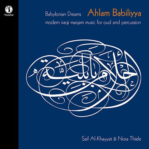 Ahlam Babiliyya – Babylonian Dreams, CD-Vorstellung