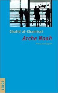 Khaled al Khamissi: Arche Noah